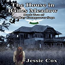 The House in Banes Meadow: Ray Corngrower Saga, Book 2 Audiobook by Jessie Cox Narrated by Mike Hennessy