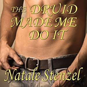The Druid Made Me Do It | [Natale Stenzel]