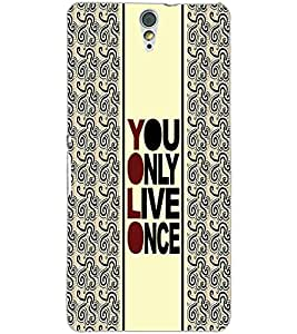 SONY XPERIA C5 YOU ONLY LIVE ONCE Back Cover by PRINTSWAG