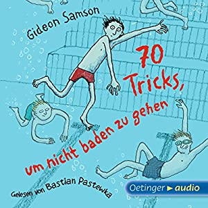 70 Tricks, um nicht baden zu gehen Hörbuch