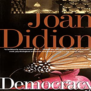 Democracy | [Joan Didion]