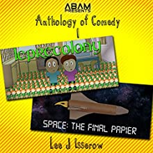 Leprecolony and Space: The Final Papier: Anthology of Comedy, Book 1 Audiobook by Lee J Isserow Narrated by Lee Isserow