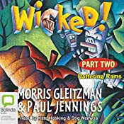 Wicked! Part Two: Battering Rams | Morris Gleitzman, Paul Jennings