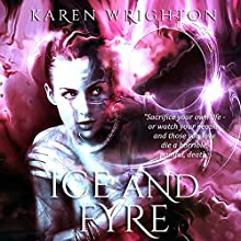 Ice and Fyre: The Afterland Chronicles, Book 3 | Livre audio Auteur(s) : Karen Wrighton Narrateur(s) : John H Fehskens