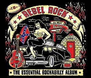rebel rock the essential rockabilly album. Black Bedroom Furniture Sets. Home Design Ideas