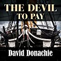 The Devil to Pay Audiobook by David Donachie Narrated by Peter Wickham