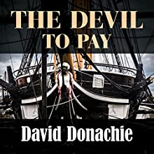 The Devil to Pay (       UNABRIDGED) by David Donachie Narrated by Peter Wickham
