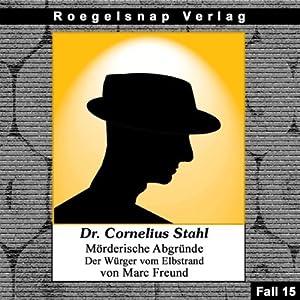 Der Würger vom Elbstrand (Dr. Cornelius Stahl - Mörderische Abgründe 15) Hörbuch