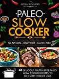 Paleo Slow Cooker: 40 Delicious Gluten Free Paleo Slow Cooker Recipes to Kick-Start Weight Loss