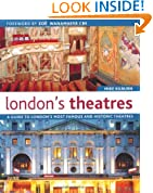London's Theatres: A Guide to London's Most Famous and Historic Theatres