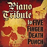 Piano Tribute to Five Finger Death Punch by Five Finger Death Punch Tribute (2011) Audio CD