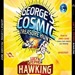 George's Cosmic Treasure Hunt (       UNABRIDGED) by Lucy Hawking, Stephen Hawking Narrated by James Goode, Lucy Hawking