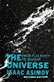 The Universe: From Flat Earth to Quasar (080270316X) by Isaac Asimov