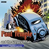 Paul Temple and the Gregory Affair (BBC Audio) by Durbridge. Francis ( 2013 ) Audio CD