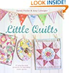 Little Quilts - 15 step-by-step proje...