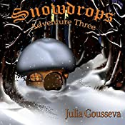 Snowdrops: Adventures of Alex and Katie, Book 3 | Julia Gousseva