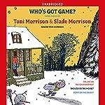 Who's Got Game? | Toni Morrison,Slade Morrison