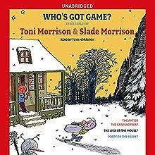 Who's Got Game? | Livre audio Auteur(s) : Toni Morrison, Slade Morrison Narrateur(s) : Toni Morrison