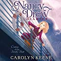 Curse of the Arctic Star: Nancy Drew Diaries, Book 1 (       UNABRIDGED) by Carolyn Keene Narrated by Jorjeana Marie