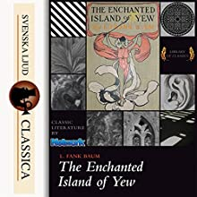 The Enchanted Island of Yew Audiobook by L. Frank Baum Narrated by Ted Delorme