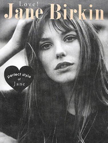 Love!Jane Birkin―perfect style of Jane (MARBLE BOOKS Love Fashionista) [単行本]