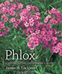 Phlox: A Natural History and Gardener...
