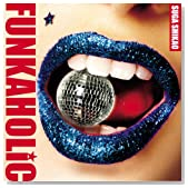 FUNKAHOLiC(初回生産限定盤)(DVD付)