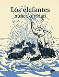 Los elefantes nunca olvidan (Spanish Edition)