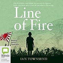 Line of Fire | Livre audio Auteur(s) : Ian Townsend Narrateur(s) : David Tredinnick