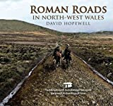 David Hopewell Roman Roads in North West Wales
