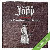 À l'ombre du Diable (Gabrielle d'Aurillay, veuve sans douaire 2)   Andrea Japp