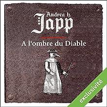 À l'ombre du Diable (Gabrielle d'Aurillay, veuve sans douaire 2) | Livre audio Auteur(s) : Andrea Japp Narrateur(s) : Guila Clara Kessous
