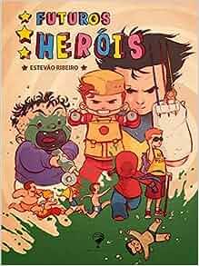 Futuros Heróis (Em Portuguese do Brasil): Estevao Ribeiro