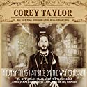 A Funny Thing Happened on the Way to Heaven: Or, How I Made Peace with the Paranormal and Stigmatized Zealots and Cynics in the Process (       UNABRIDGED) by Corey Taylor Narrated by Corey Taylor