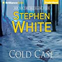 Cold Case: Alan Gregory Series, Book 8 (       UNABRIDGED) by Stephen White Narrated by Dick Hill