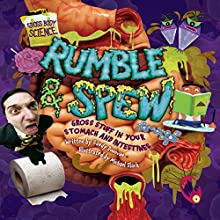 Rumble & Spew: Gross Stuff in Your Stomach and Intestines Audiobook by Sandy Donovan Narrated by  Intuitive