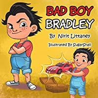 Children's Book : Bad Boy Bradley. Bedtime Story For Kids, Early Readers, Picture Book For Kids, Values, Kids Book Ages 3-8. Happy Children Books Collection, Book 3 by Nirit Littaney ebook deal