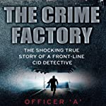 The Crime Factory |  Officer 'A'