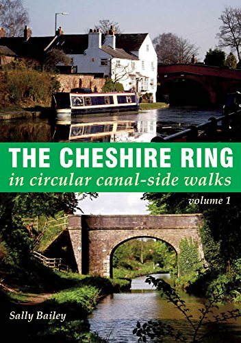 The Cheshire Ring: A 100-Mile Walk in and Around the City (In Circular Canal Side Walks 1)