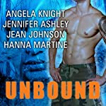Unbound | Angela Knight,Jennifer Ashley,Hanna Martine,Jean Johnson
