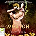 The Distant Hours (       UNABRIDGED) by Kate Morton Narrated by Caroline Lee