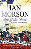 City of the Dead (Nick Zuliani Mysteries) (1847510450) by Morson, Ian