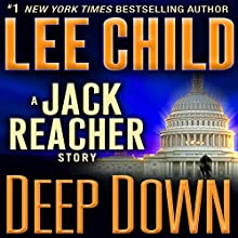 Deep Down: A Jack Reacher Story Audiobook by Lee Child Narrated by Dick Hill
