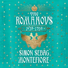 The Romanovs: 1613-1918 | Livre audio Auteur(s) : Simon Sebag Montefiore Narrateur(s) : Simon Russell Beale