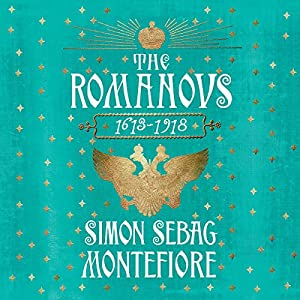 The Romanovs: 1613-1918 Audiobook
