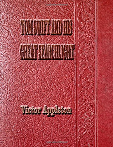 Tom Swift and His Great Searchlight: Tom Swift #204