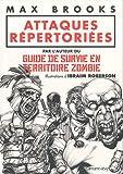 echange, troc Max Brooks - Attaques répertoriées: par l'auteur du GUIDE DE SURVIE EN TERRITOIRE ZOMBIE