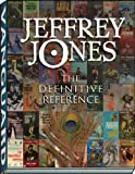 Jeffrey Jones: The Definitive Reference (Jeffery Jones)