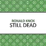 Still Dead   Ronald Knox