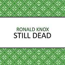 Still Dead Audiobook by Ronald Knox Narrated by Barnaby Edwards